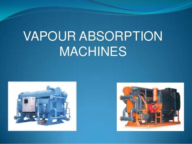 VAPOUR ABSORPTIONMACHINES
