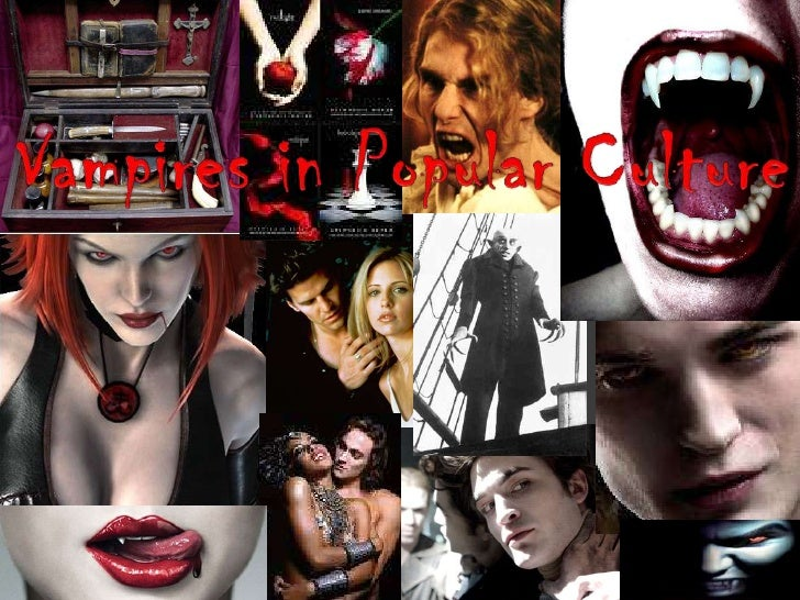 Vampires in Popular Culture<br />