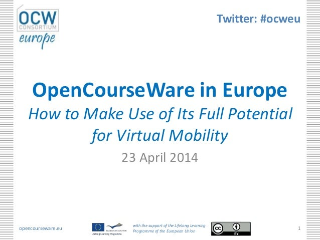 opencourseware.eu with the support of the Lifelong Learning Programme of the European Union 1 OpenCourseWare in Europe How...