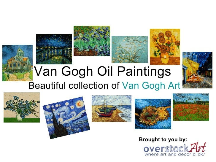 Van Gogh Oil Paintings Beautiful collection of  Van Gogh Art Brought to you by: