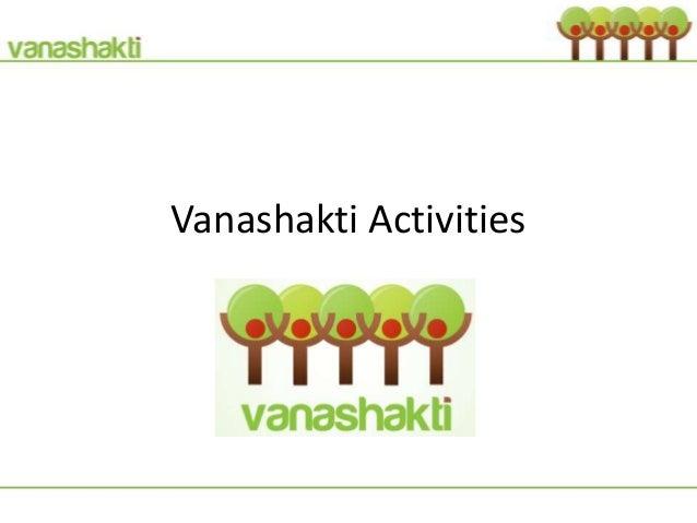 Vanashakti Activities
