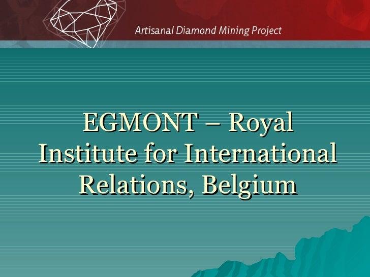 Steven Van Bockstael, EGMONT – Royal Institute for International Relations, Belgium, Artisanal Diamond Mining Project