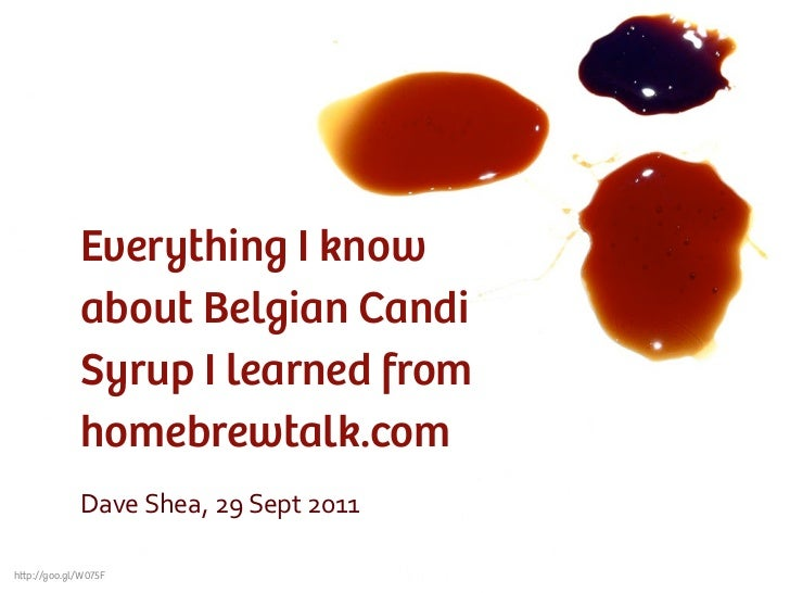 Everything I know             about Belgian Candi             Syrup I learned from             homebrewtalk.com           ...