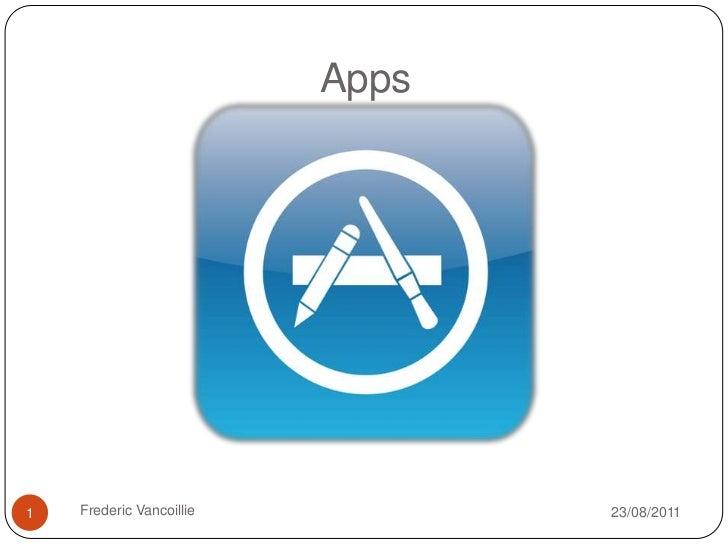 Apps<br />4/05/2011<br />Frederic Vancoillie<br />1<br />