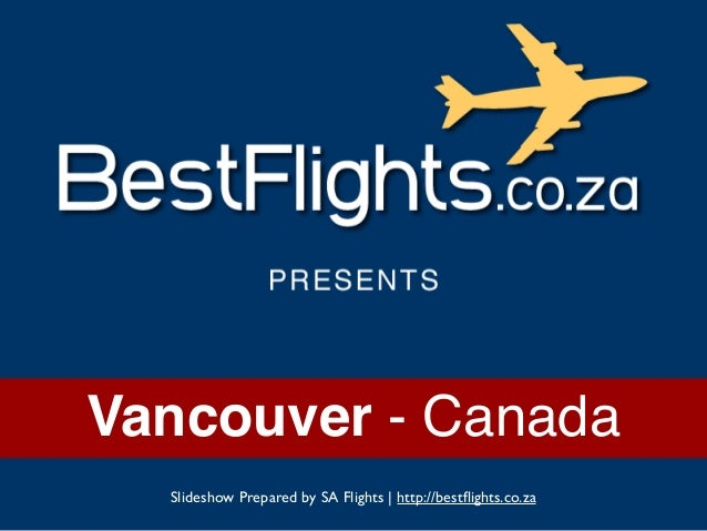 Vancouver - Canada Slideshow Prepared by SA Flights | http://bestflights.co.za