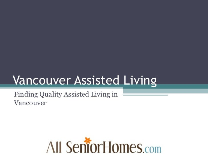 Vancouver Assisted Living Finding Quality Assisted Living in Vancouver