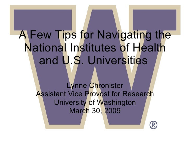 A Few Tips for Navigating the National Institutes of Health and U.S. Universities  Lynne Chronister Assistant Vice Provost...
