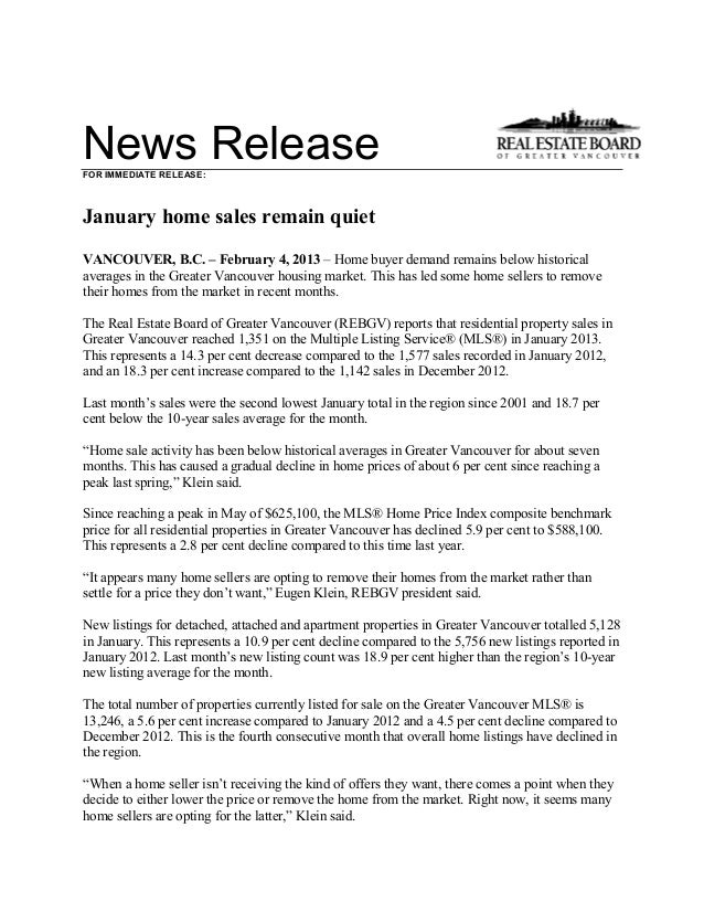 News ReleaseFOR IMMEDIATE RELEASE:January home sales remain quietVANCOUVER, B.C. – February 4, 2013 – Home buyer demand re...