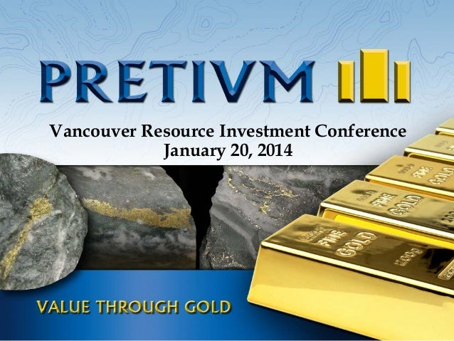 Vancouver Resource Investment Conference January 20, 2014