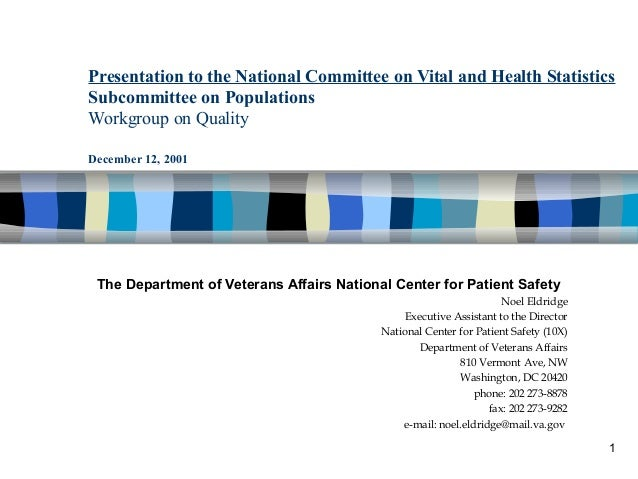 1 Presentation to the National Committee on Vital and Health Statistics Subcommittee on Populations Workgroup on Quality D...