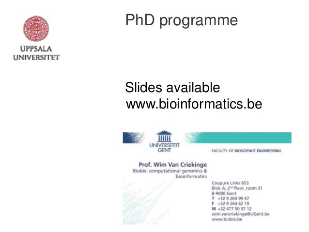PhD programme  Slides available www.bioinformatics.be