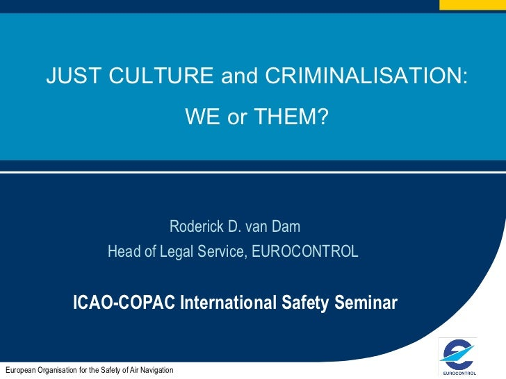 Rod Van Dam, Head of legal Services and Chairman of Just Culture Task Force. Eurocontrol