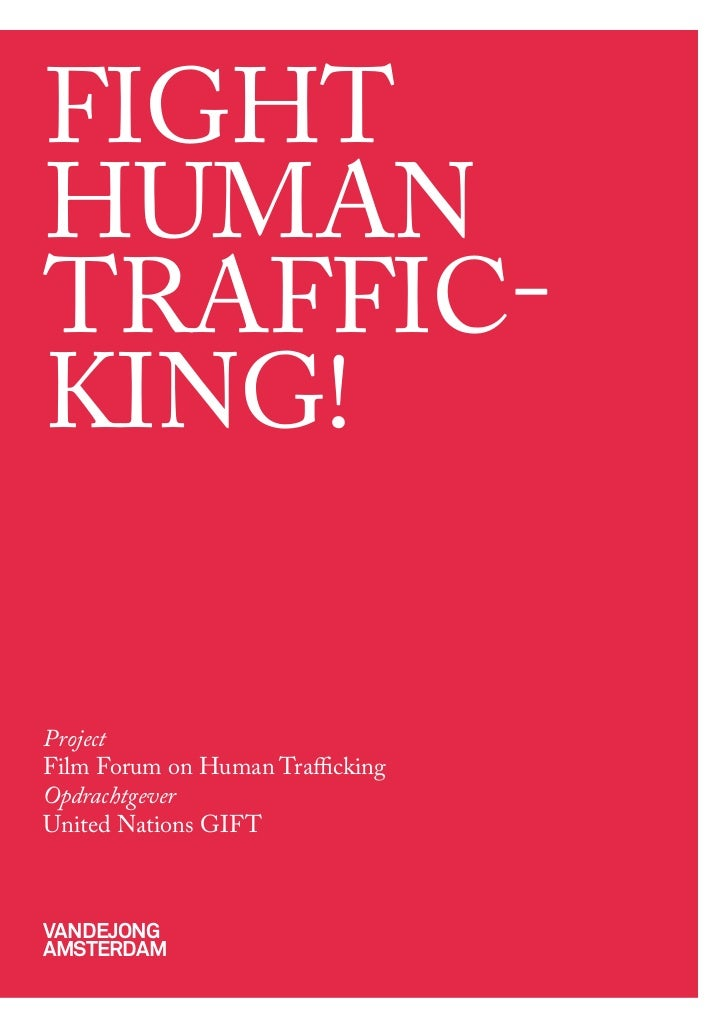 fighthumantraffic-king!Projectfilm forum on human traffickingOpdrachtgeverunited nations giftVandejongamsterdam