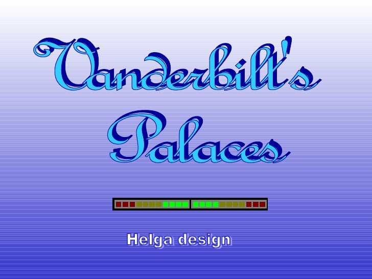 Vanderbilt's Palaces Helga design