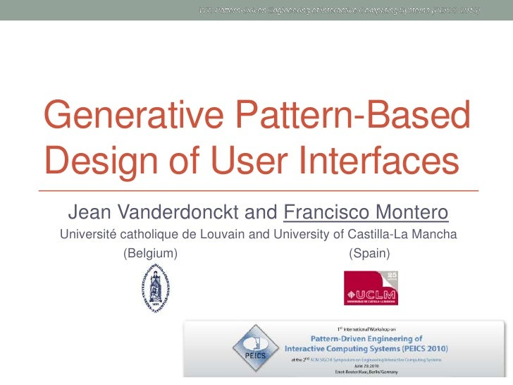 Generative Pattern-Based Design of User Interfaces<br />Jean Vanderdonckt and Francisco Montero<br />Universitécatholique ...