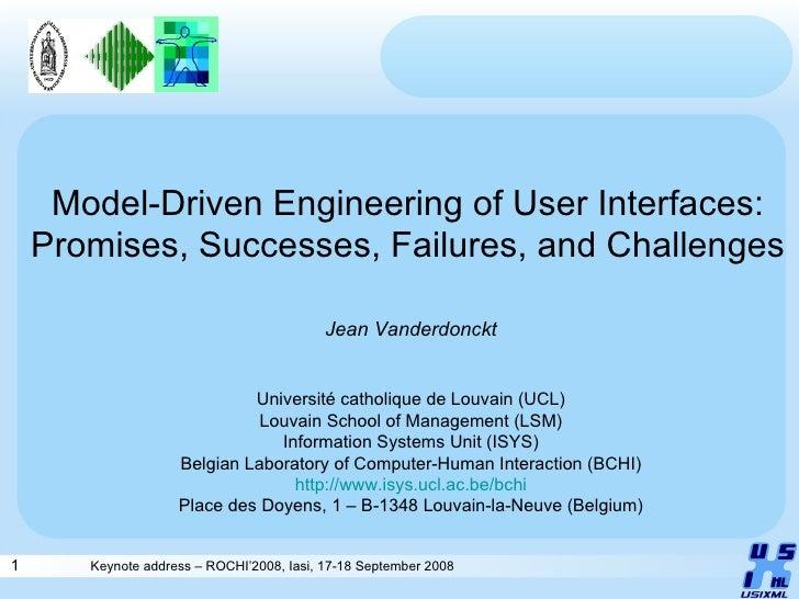 Model-Driven Engineering of User Interfaces: Promises, Successes, Failures, and Challenges Jean Vanderdonckt Université ca...