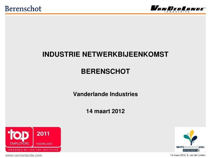 INDUSTRIE NETWERKBIJEENKOMST        BERENSCHOT      Vanderlande Industries          14 maart 2012                         ...