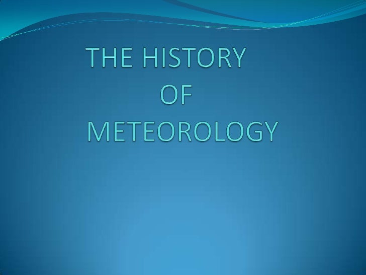 THE HISTORY OF METEOROLOGY<br />