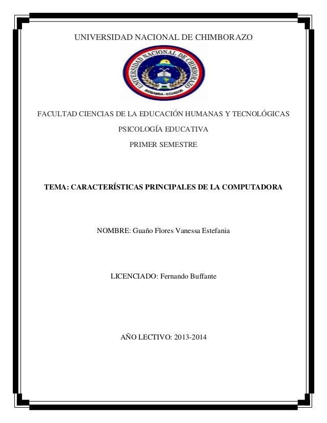 UNIVERSIDAD NACIONAL DE CHIMBORAZO  FACULTAD CIENCIAS DE LA EDUCACIÓN HUMANAS Y TECNOLÓGICAS PSICOLOGÍA EDUCATIVA PRIMER S...