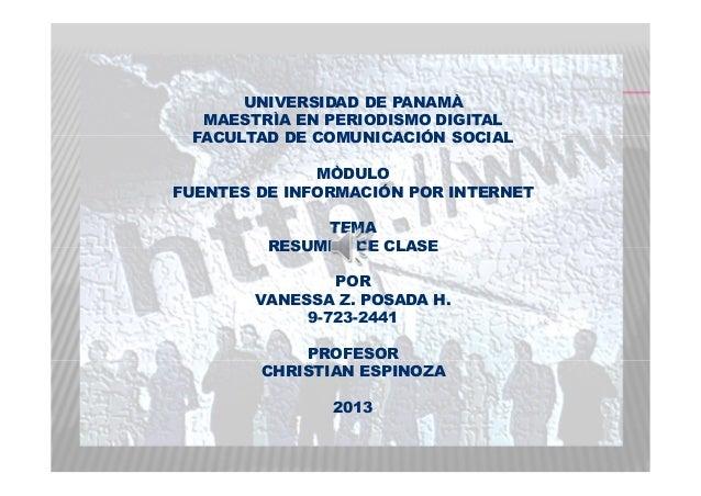 UNIVERSIDAD DE PANAMÀ MAESTRÌA EN PERIODISMO DIGITAL FACULTAD DE COMUNICACIÓN SOCIAL MÒDULO FUENTES DE INFORMACIÓN POR INT...
