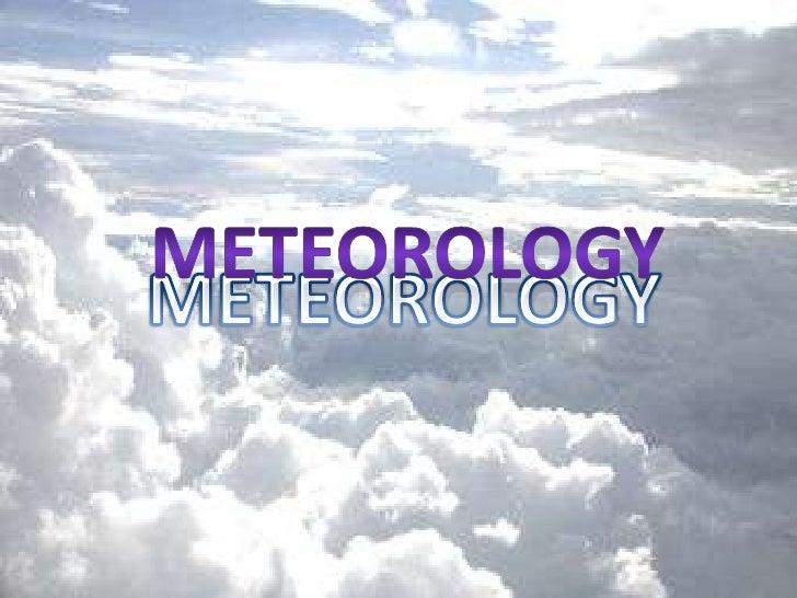 meteorology<br />METEOROLOGY<br />