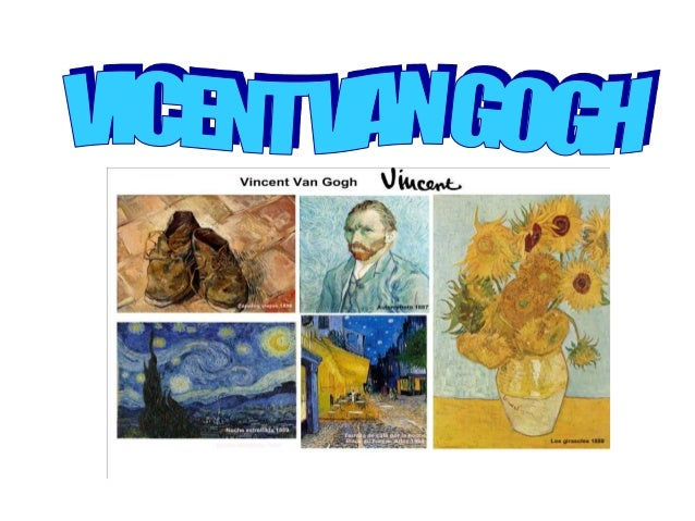 PRESENTATION•   The Dutch painter Vincent Van    Gogh was born in the city of    Zunder Groot, Netherlands on 30    March ...