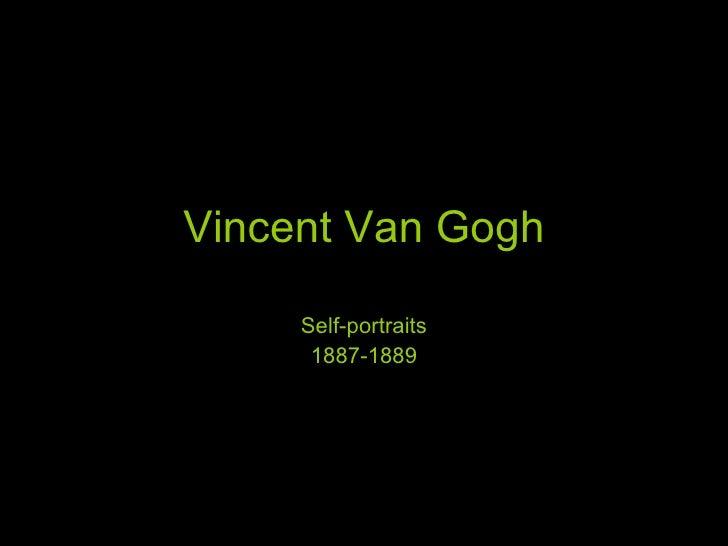 Vincent Van Gogh Self-portraits 1887-1889