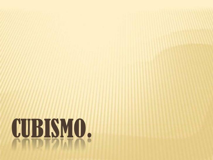 Cubismo.<br />