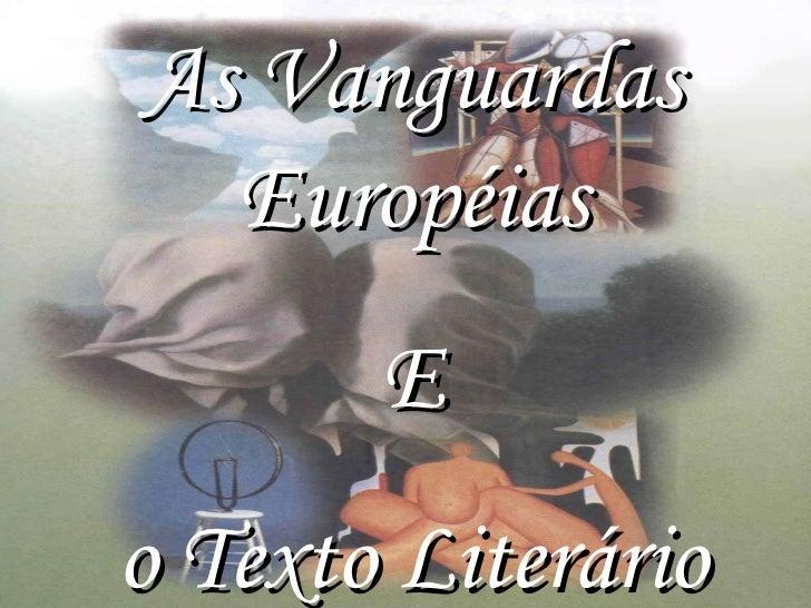 As Vanguardas Européias E o Texto Literário
