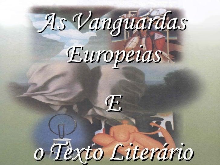 As Vanguardas  Europeias       Eo Texto Literário
