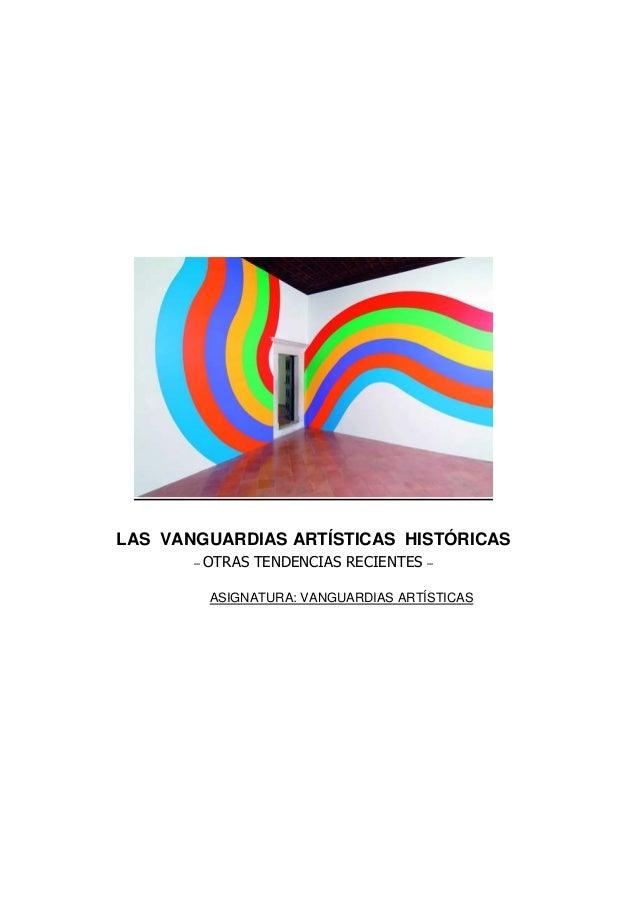 LAS VANGUARDIAS ARTÍSTICAS HISTÓRICAS – OTRAS TENDENCIAS RECIENTES – ASIGNATURA: VANGUARDIAS ARTÍSTICAS