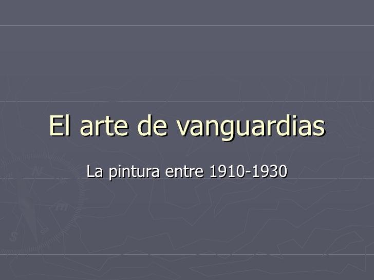El arte de vanguardias La pintura entre 1910-1930