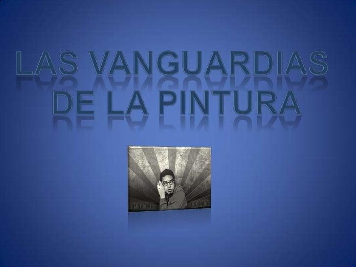 Las Vanguardias <br />de la pintura<br />
