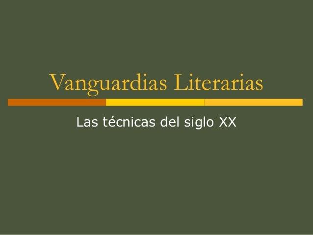 Vanguardias Literarias Las técnicas del siglo XX