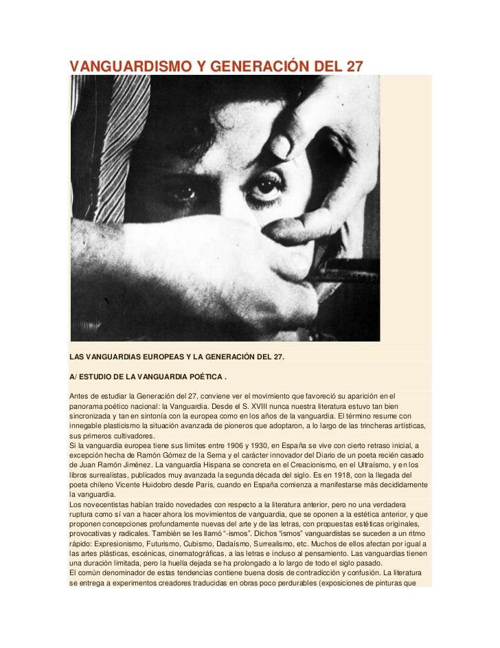 VANGUARDISMO Y GENERACIÓN DEL 27LAS VANGUARDIAS EUROPEAS Y LA GENERACIÓN DEL 27.A/ ESTUDIO DE LA VANGUARDIA POÉTICA .Antes...