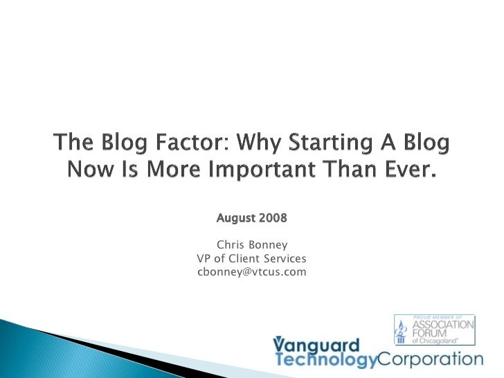The Blog Factor - Why Starting A Blog Today Is More Important Than Ever - Vanguard Technology