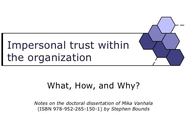Impersonal trust within the organization What, How, and Why? Notes on the doctoral dissertation of Mika Vanhala  (ISBN 978...