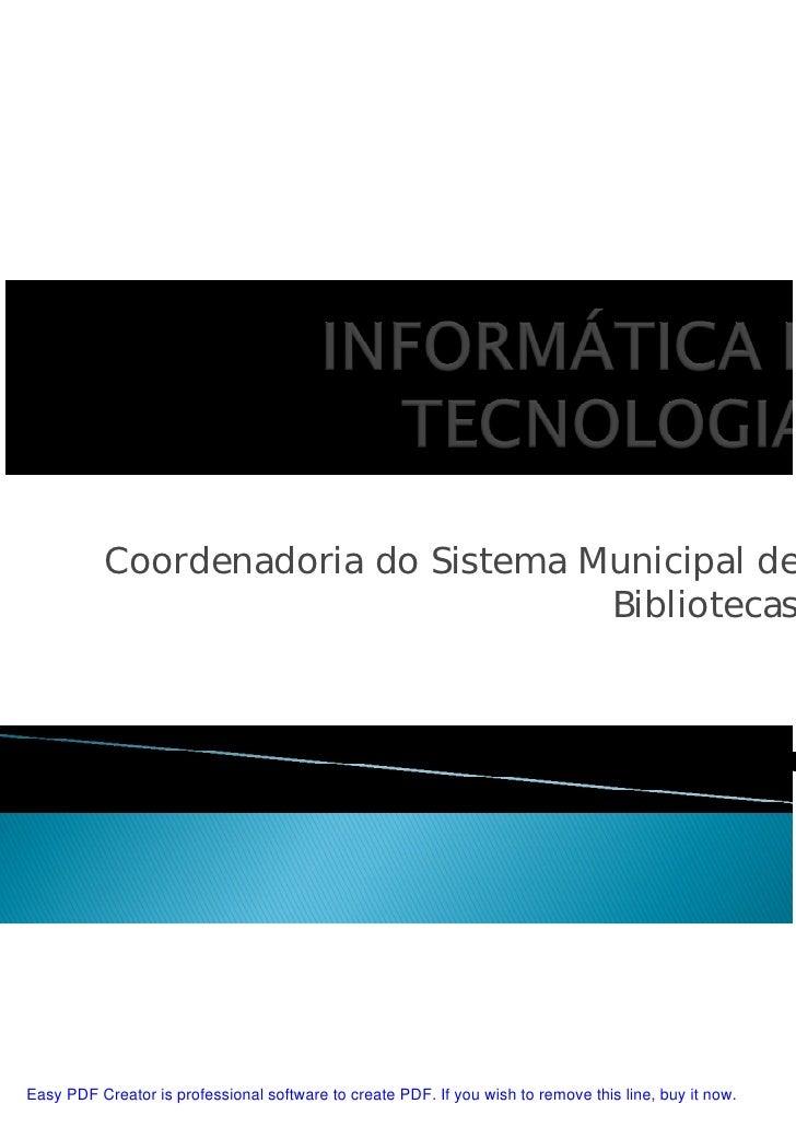 Nova configuração técnica nas bibliotecas do Sistema Municipal de Bibliotecas