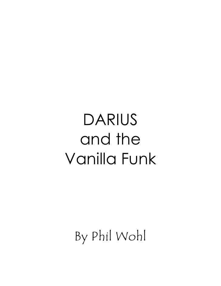 DARIUS  and the Vanilla Funk     By Phil Wohl