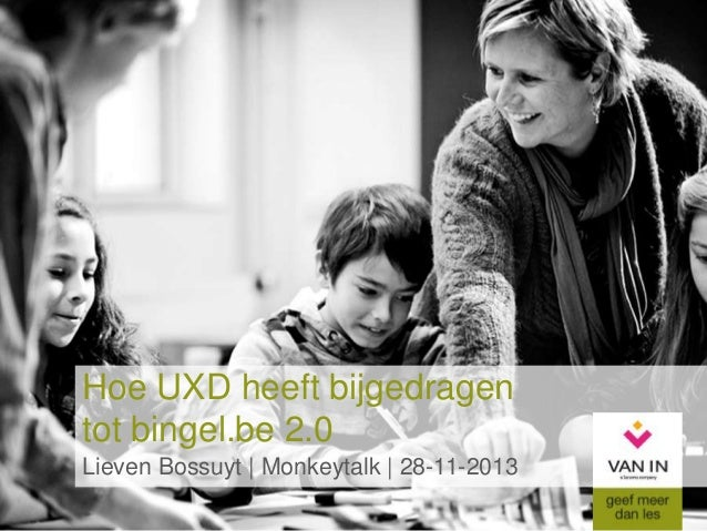 Hoe UXD heeft bijgedragen tot bingel.be 2.0 - Lieven Bossuyt, Uitgever Basisonderwijs (Uitgeverij Van In)