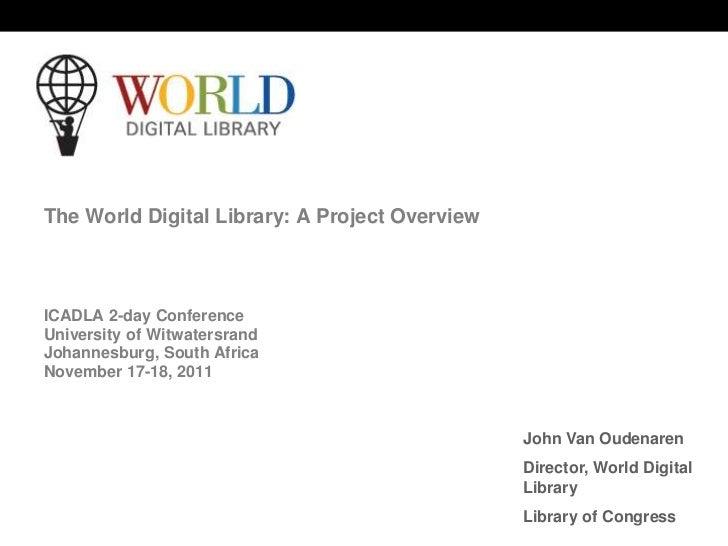 World Digital Library www.wdl.org                             OSI   WEB SERVICES The World Digital Library: A Project Over...