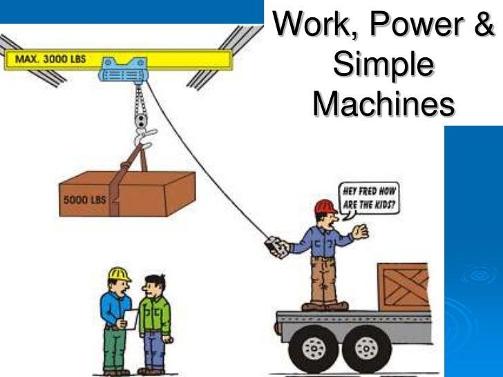 Work, Power & Simple Machines<br />