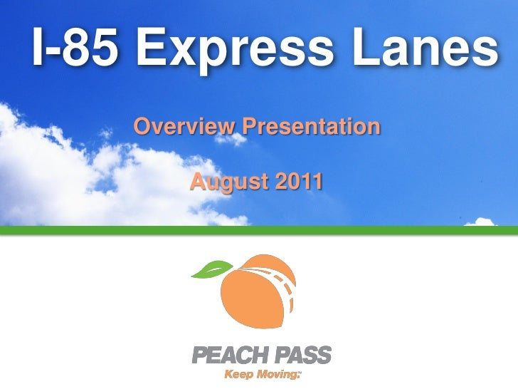 I-85 Express Lanes   Overview Presentation       August 2011