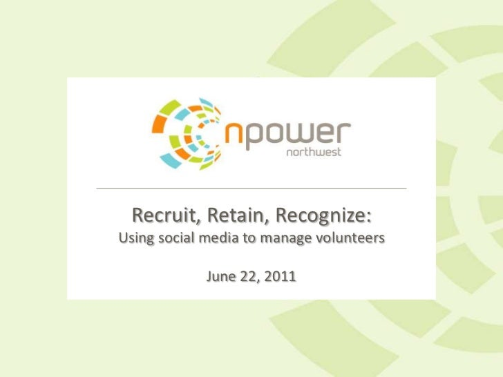 Recruit, Retain, Recognize: Using Social Media to Manage Volunteers