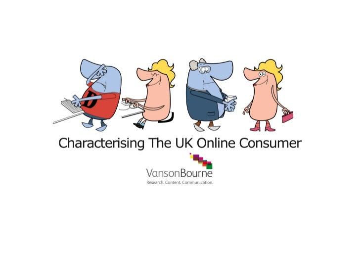 Vanson Bourne Characterising The UK Online Consumer