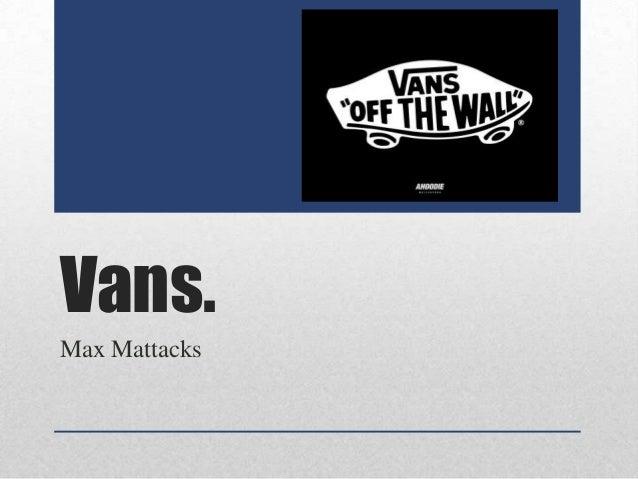 Vans. Max Mattacks