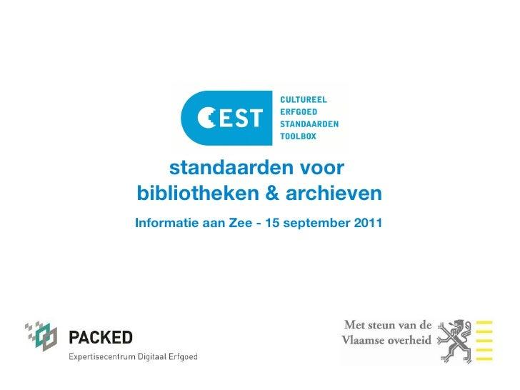 standaarden voorbibliotheken & archievenInformatie aan Zee - 15 september 2011