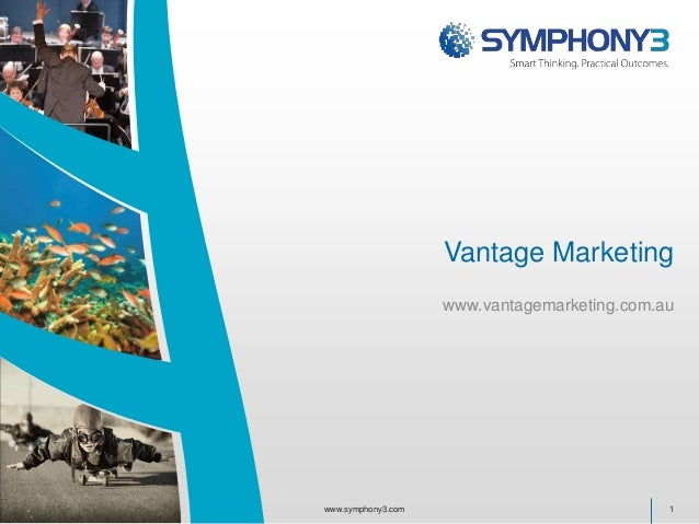 Vantage Marketing www.vantagemarketing.com.au 1www.symphony3.com