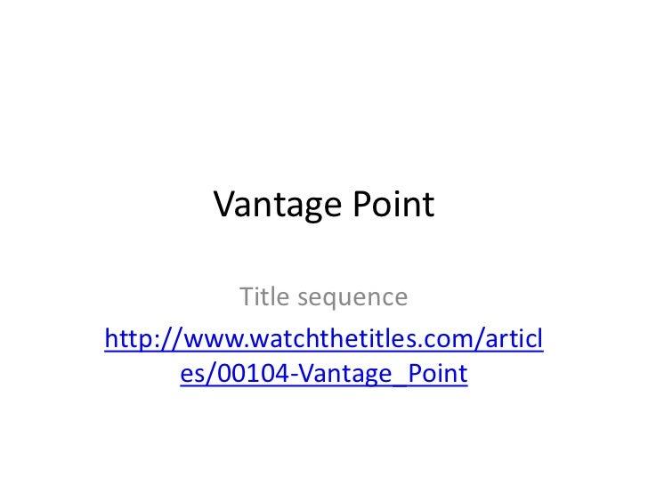 Vantage Point            Title sequencehttp://www.watchthetitles.com/articl       es/00104-Vantage_Point