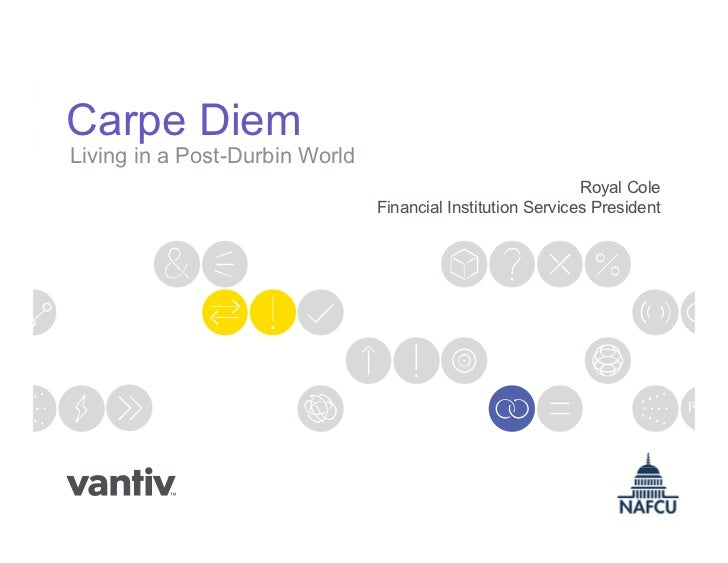 Carpe Diem: Living in a Post-Durbin World (Credit Union Conference Session Presentation Slides)
